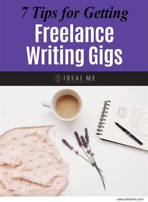 freelance writing freelance writing tips 7 tips for getting freelance writing gigs ideal me