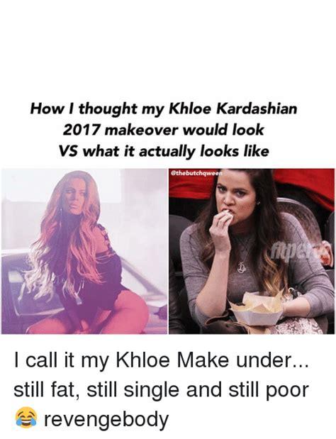 Khloe Kardashian Memes - how i thought my khloe kardashian 2017 makeover would look