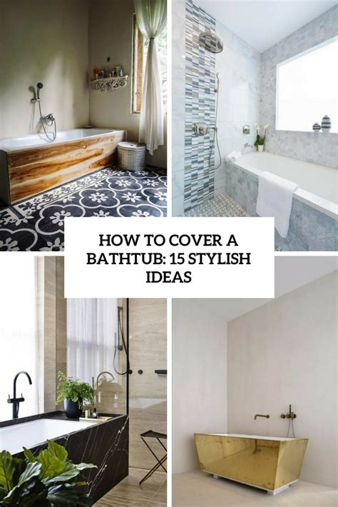 how to cover a bathtub how to cover a bathtub 15 stylish ideas wohnidee by woonio