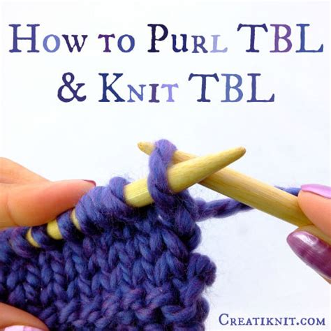 knit through back loop how to purl tbl knit tbl through back loop
