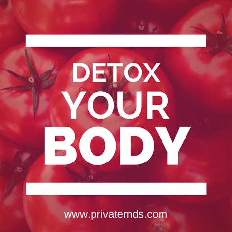Best Healthy Way To Detox Your by 4 Ways To Detox Your Now Privatemds
