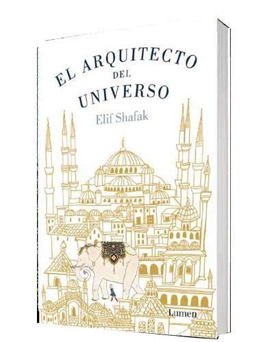 el arquitecto del universo el arquitecto del universo elif shafak libro en fnac es