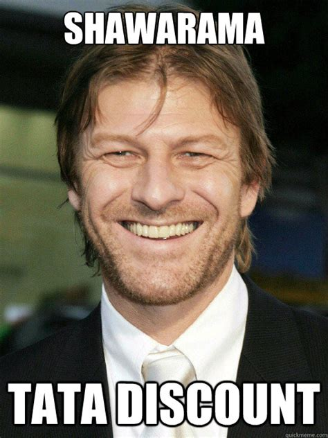 Tata Meme - shawarama tata discount bad luck sean bean quickmeme