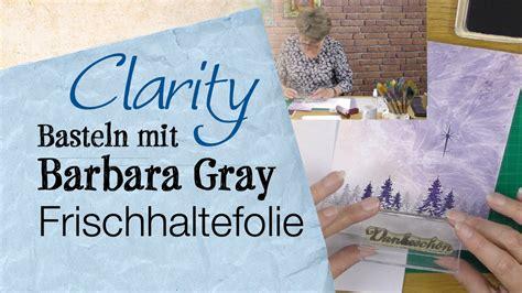 Basteln Mit Frischhaltefolie by Basteln Mit Barbara Gray Frischhaltefolie