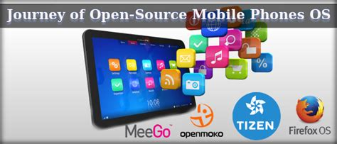 open source mobile journey of open source mobile phones os beginning to now