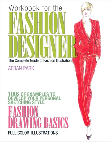 fashion illustration for designers pdf park workbook for the fashion designer the complete guide to fashion illustration pearson