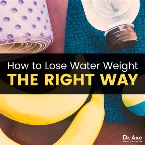 Ways To Shed Water Weight by How To Lose Water Weight The Right Way Health Food Is