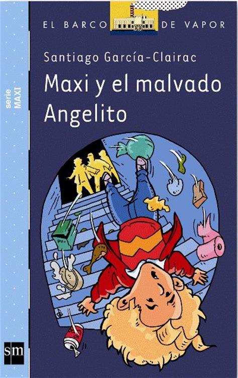 libro el malvado ibex maxi y el malvado angelito santiago garc 237 a clairac comprar libro en fnac es