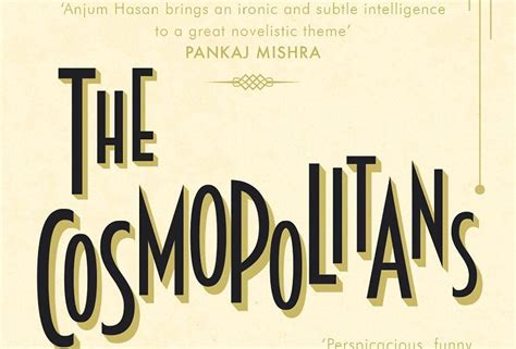 Conversations And Cosmopolitans by Exclusive Extract Anjum Hasan S The Cosmopolitans Verve