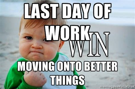 End Of Work Day Meme - end of work day meme 28 images 25 best memes about