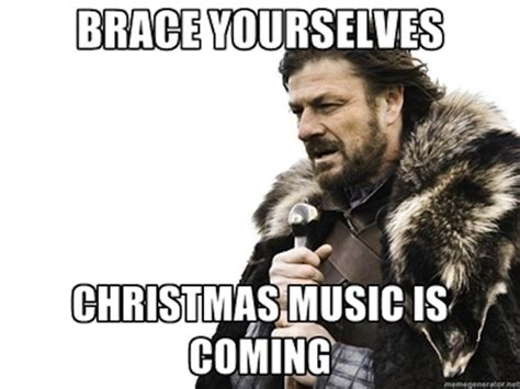 Christmas Music Meme - brace yourselves christmas music is coming pictures photos and images for facebook tumblr