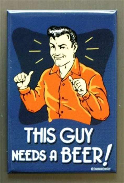 guy   beer refrigerator fridge magnet bar humor