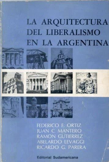 libro la poca del liberalismo arquitextos 168 01 latinoamerica la arquitectura en la argentina 1965 2000 parte 1 vitruvius