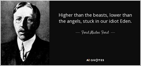 Ford Maddox Ford by Top 25 Quotes By Ford Madox Ford A Z Quotes