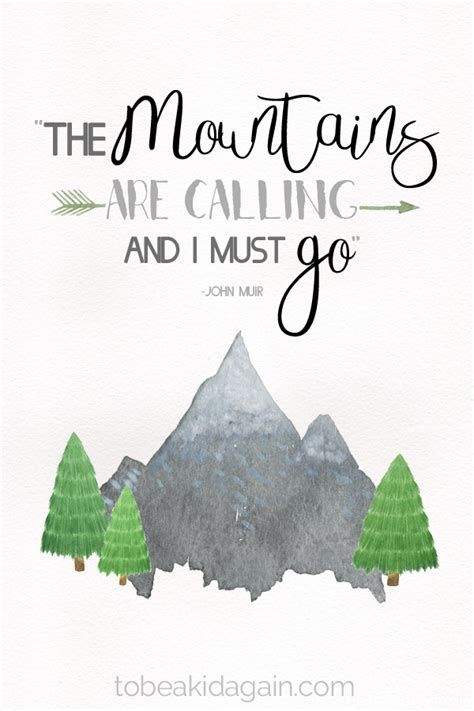 The Mountains Are Calling quot the mountains are calling and i must go quot muir to