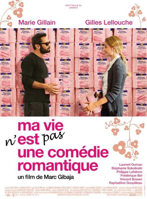 film comedie francaise streaming ma vie n est pas une com 233 die romantique film 2006 allocin 233