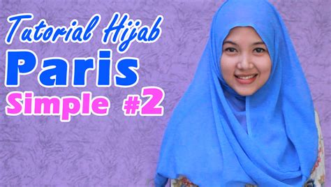 tutorial hijab paris lebar tutorial hijab simple paris segiempat 2 info by asep