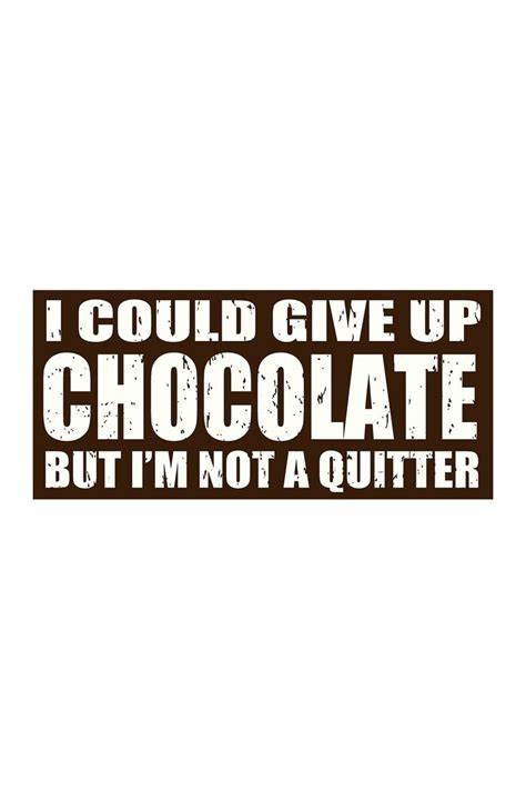chocolate quotes 25 best chocolate quotes on chocolate