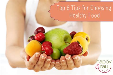 8 Tips On Deciding If The Is For You by Top 8 Tips For Choosing Healthy Foods Happy