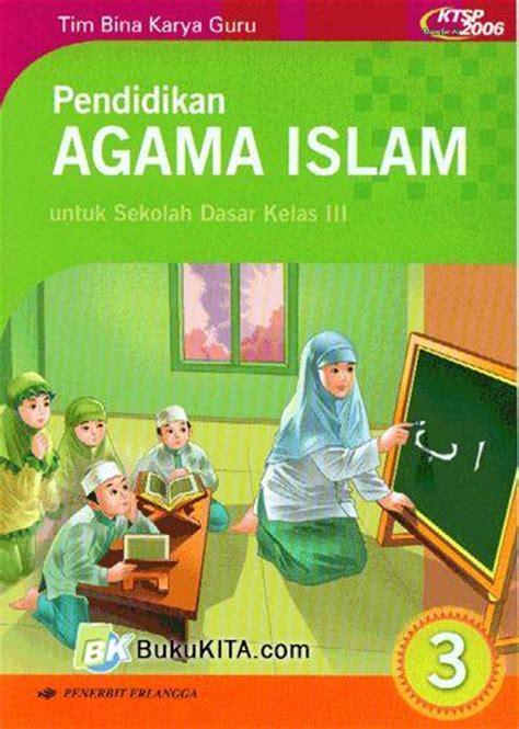 Agama Islam Kelas 3 Sd bukukita pendidikan agama islam untuk sd kelas 3 jilid 3 1