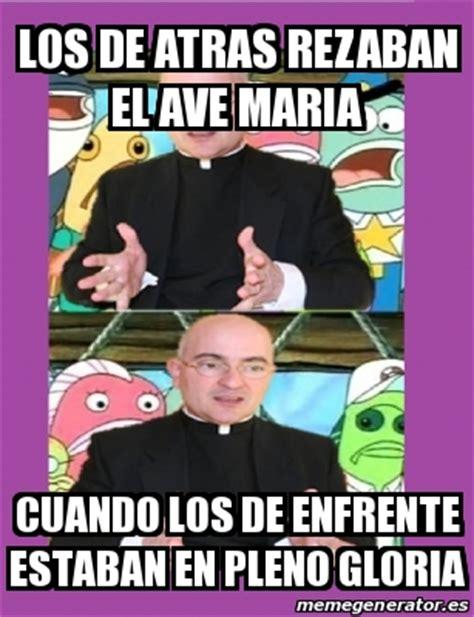 Ave Maria Meme - meme personalizado los de atras rezaban el ave maria