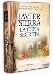 libro la cena secreta ed javier sierra el 193 ngel perdido el autor otros libros