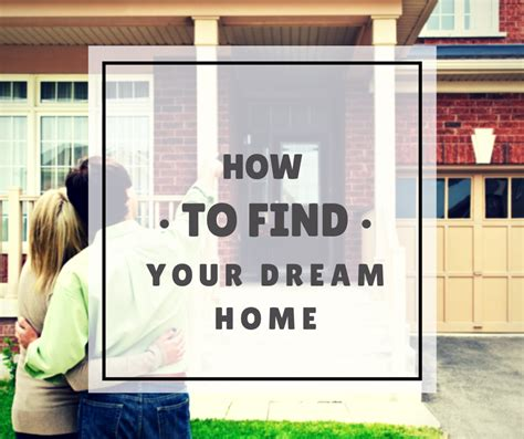 find your dream house how to find your dream home