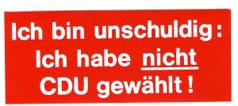 Anti Cdu Aufkleber by Ich Bin Unschuldig Ich Habe Nicht Cdu Gew 228 Hlt Aufkleber
