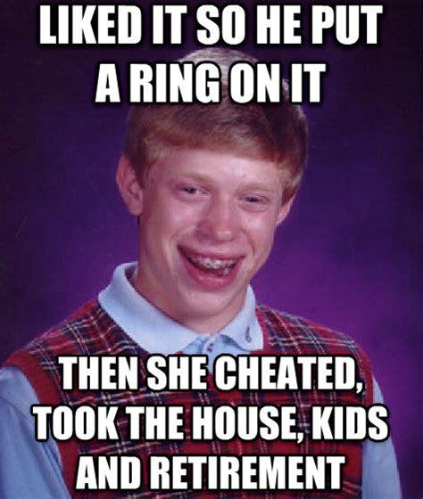 Put A Ring On It Meme - livememe com bad luck brian