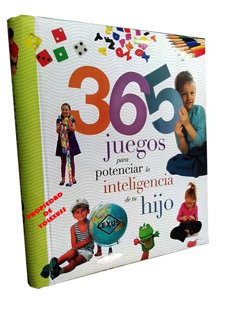 libro 365 juegos de lgica libro 365 juegos para potenciar la inteligencia de tu hijo s 84 00 en mercado libre