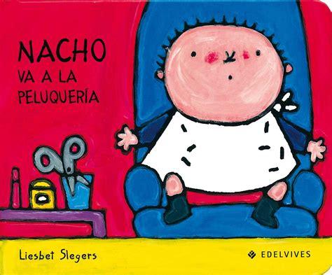 nacho y laura nacho edelvives nacho va a la peluquer 237 a