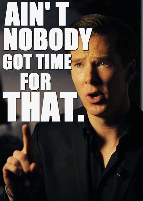 I Got A Little Time Meme - i can t even i think i got a little time benny c