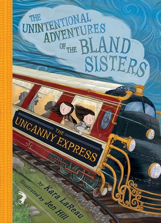 the uncanny express the unintentional adventures of the bland book 2 books book review the uncanny express the unintentional