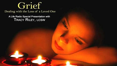 7 Tips On Coping With A Loved Ones by Grief Dealing With The Loss Of A Loved One With Tracy