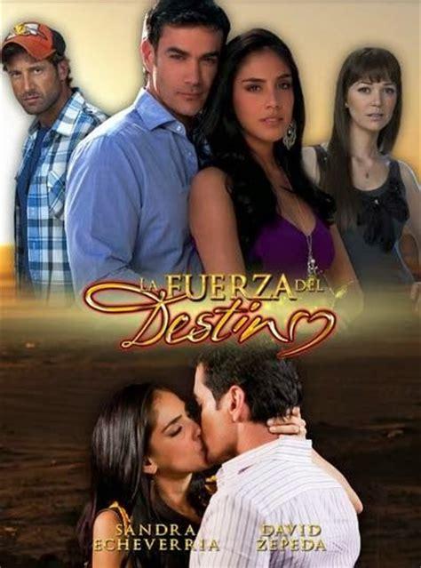 la fuerza del destino la fuerza del destino mexico 2011 david zepeda sandra echeverr 237 a telenovelas