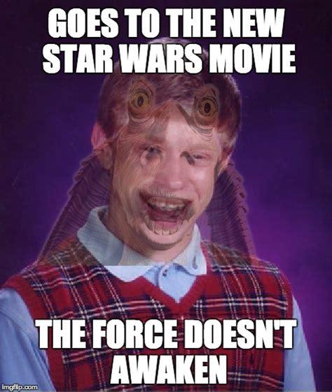 Movie Meme Generator - image tagged in memes bad luck brian star wars imgflip