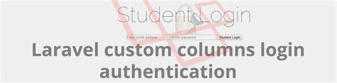laravel guard tutorial laravel custom columns login authentication