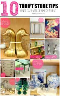 Home Decor Thrift Store 10 Thrift Store Tips How To Create A Stylish Home On A Budget What Is Your Favorite Tip