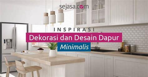 trend model desain dapur minimalis manis menawan sejasacom