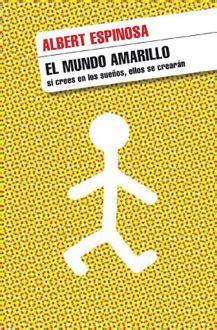 libro el mundo amarillo 10 libros geniales que cambiar 225 n tu forma de ver las cosas