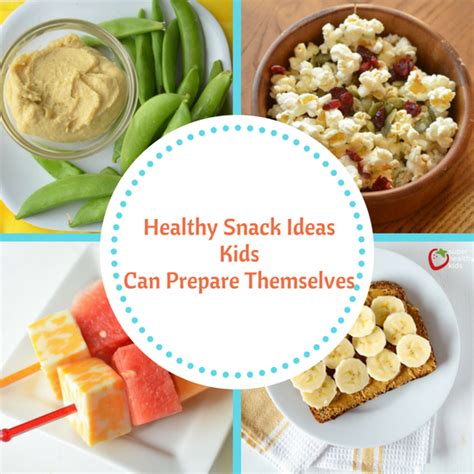 snack ideas 7 healthy snack ideas can prepare themselves the