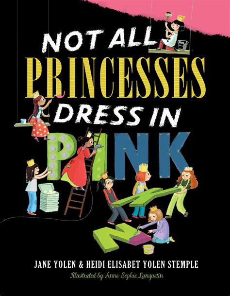 not all princesses dress in pink book by jane yolen heidi e y stemple anne sophie