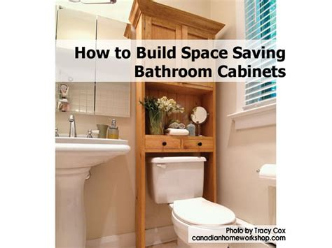 Space Saving Bathroom Furniture How To Build Space Saving Bathroom Cabinets