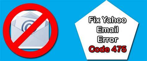 email yahoo help desk how to fix yahoo mail error code 475