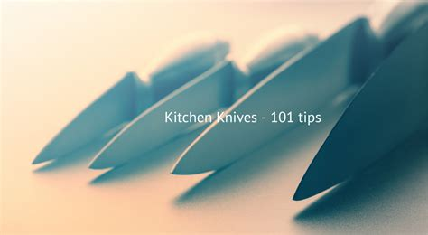 basic kitchen knives basic kitchen knife skills 101 tips all about kitchen