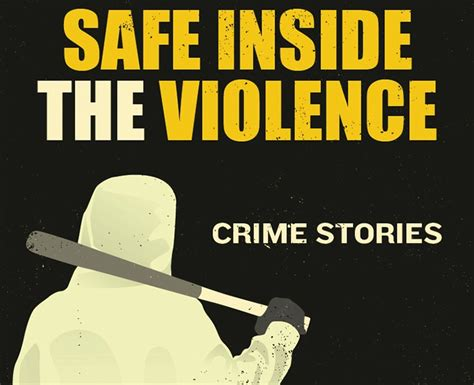 Safe Inside The Violence read this safe inside the violence by chris irvin my