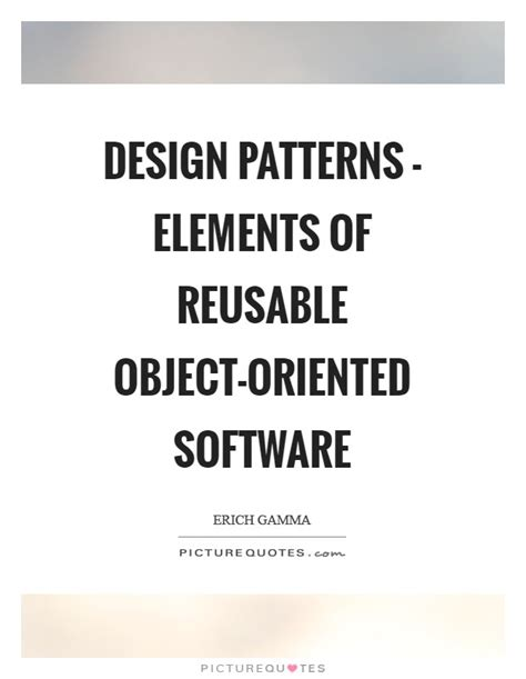 design elements quotes design patterns elements of reusable object oriented