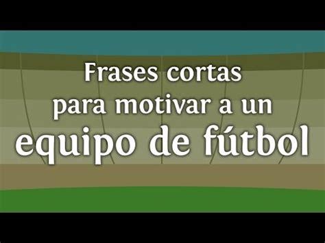 frases de deporte en conjunto motivaci 243 n f 250 tbol frases jugadores y entrenadores doovi