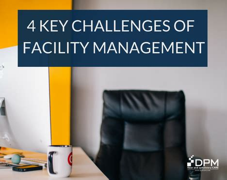 challenges in facility management 4 key challenges of facility management dpm care dpm care