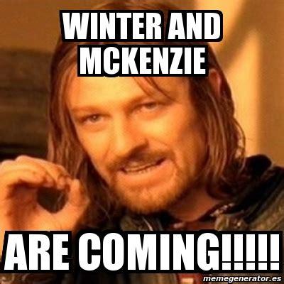 Mckenzie Meme - meme boromir winter and mckenzie are coming 3914156